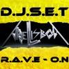 D.J.S.E.T    R.A.V.E - O.N  (((Ariel-Lisboa)))  FREE DOWNLOAD