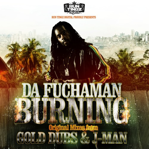 Da Fuchaman - Burning (Original Mixes from Gold Dubs & J-Man)  [RTZD010 - OUT NOW!]