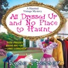 All Dressed Up And No Place To Haunt by Rose Pressey, Narrated by Tara Ochs