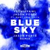 Feenixpawl & Jason Forté - Blue Sky Feat. Mary Jane Smith (Jason Forté Remix)