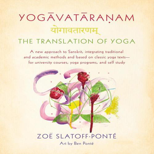 YOGAVATARANAM: THE TRANSLATION OF YOGA - PART ONE