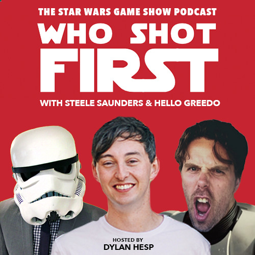 Who Shot First: Ep 03 With Steele Saunders & Hello Greedo
