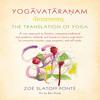 Yogavataranam: The Translation of Yoga - PART THREE
