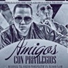 Ñengo Flow Ft. Michael - Amigos Con Privilegios [Prod. By DJ Peraconeer & DJ Yampi]