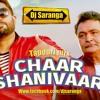 CHAAR SHANIVAAR DJ SARANGA TAPOORI RMX
