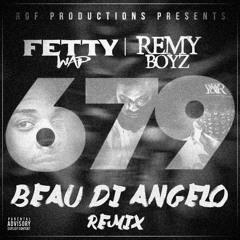 Fetty Wap - 679 feat. Remy Boyz (Beau Di Angelo Remix)