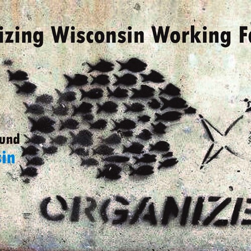 Organizing Wisconsin Working Families to Win