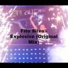 Fito Silva - Explosive (Original Mix) [FREE DOWNLOAD IN THE DESCRIPTION]