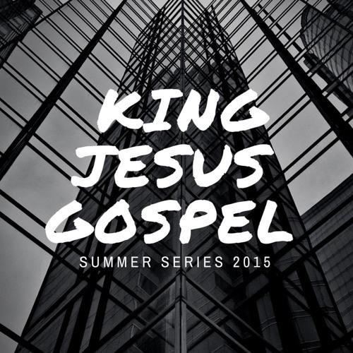 8.9.15 - Jon Shirley: King Jesus Gospel #5
