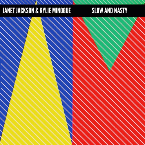 Janet Jackson & Kylie Minogue - Slow and Nasty  @InitialTalk