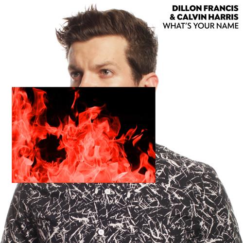 Dillon Francis & Calvin Harris - What's Your Name