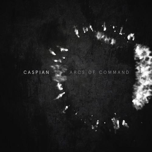 "Caspian - ""Arcs Of Command"""