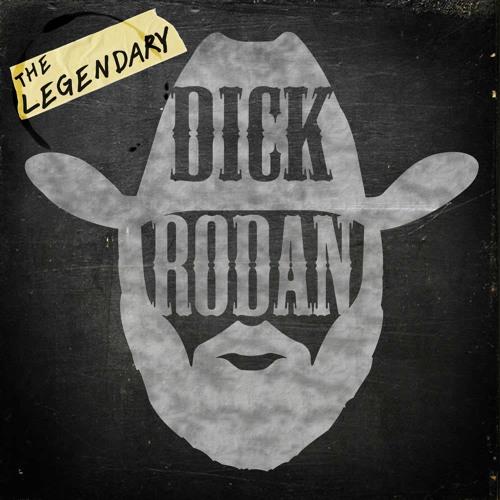 The Legendary Dick Rodan