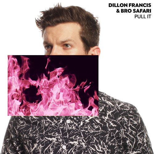 Dillon Francis & Bro Safari - Pull It