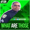 WHAT ARE THOSE REMIX [PROD BY ATTIC STEIN]