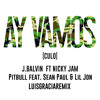 J. Balvin ft Nicky Jam & Sean Paul & Lil Jon - Ay Vamos Culo (LuisGraciaRemix)[DOWNLOAD FULL IN BUY]