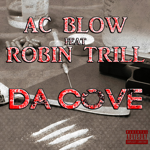 Ac Blow -  Da Cove (Feat Robin Trill) [R.I.P. Ac Blow]