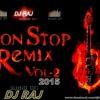 NON STOP REMIX- DJ RAJ 2015