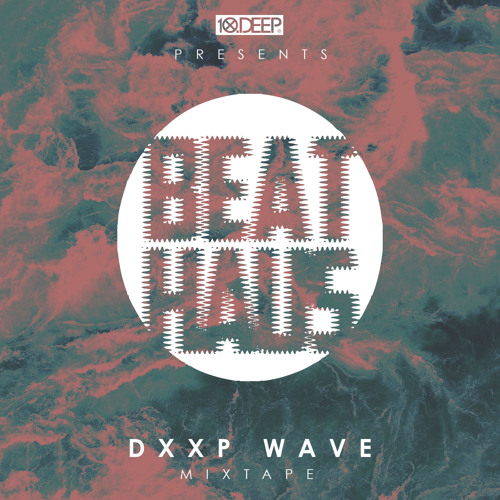 @10DEEP® x @BEATHAUSSHOW: DXXP WAVE Mixtape