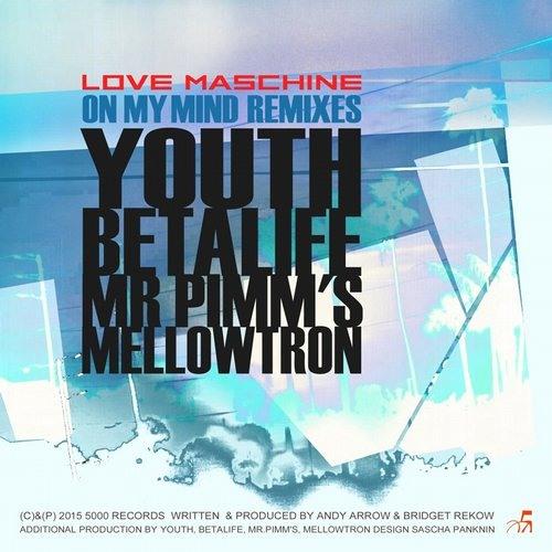 Love Maschine - On My Mind (Betalife Vocal Dub)