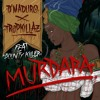 D'Maduro & Tropkillaz Ft. Bounty Killer - Murdara **FREE DOWNLOAD**