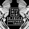 Dr. Fresch - Another Level (Magnifico Remix) [FREE DL]
