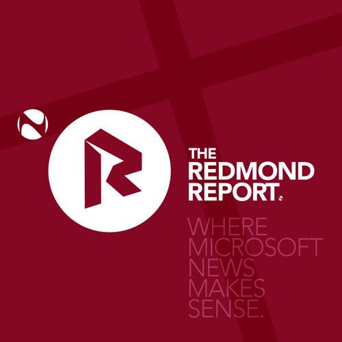 The Redmond Report - EP6 - A variety of all the things