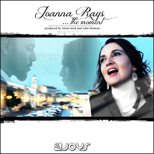 Joanna Rays - The Moment (Anton Wick & John Modena Radio Edit) OUT NOW