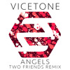 Vicetone ft. Kat Nestel - Angels (Two Friends Remix)