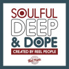 Soulful Deep & Dope - Mixed By Reel People