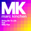 MK - Bring Me To Life (feat Milly Pye) Bring Me To Life [Dantiez Saunderson Remix]