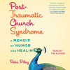 POST-TRAUMATIC CHURCH SYNDROME Audiobook Excerpt