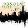 FIFTY FIFTY - DJ RESOLVE