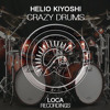Helio Kiyoshi - Crazy Drums (OUT NOW!)