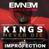 Kings Never Die - Eminem (Improfection Remix)