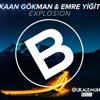 Kaan Gökman - Emre Yiğit - Explosion ( original mix )