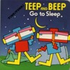 Little Critter - Teep and Beep Go to Sleep Featuring Lexi Trettevik