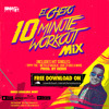 El Chevo - 10 Minute Workout Mix