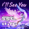 【Nightcore】S3RL - I'll See You Again feat. Chi Chi.mp3