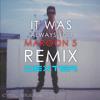Dexter - It Was Always You (MAROON 5 REMIX) (Prod. Dexter)
