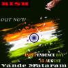 Maa Tujhe Salaam (Vande Mataram) (Special Independence Day Mix) (Ri$h-E-Mix) (RI$H)