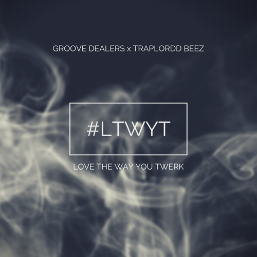 Groove Dealers — Love The Way You Twerk (feat. Traplordd Beez)