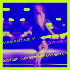 Mariah Carey - Someday [Initial Talk Loves Shep Pettibone Mix]  @InitialTalk