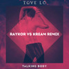 Tove Lo –  Talking Body (RayKor VS KREAM ) mp3