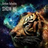 Anton Ishutin-Show Me