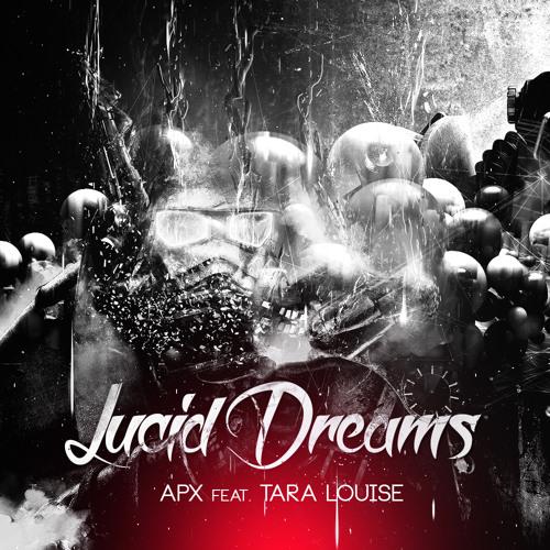 APX - Lucid Dreams ft. Tara Louise