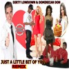 Just a Lil Bit Of You Remix