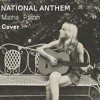National Anthem - Martha Paton Cover