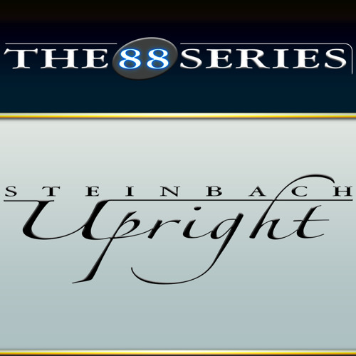 Steinbach Upright - The 88 Series pianos