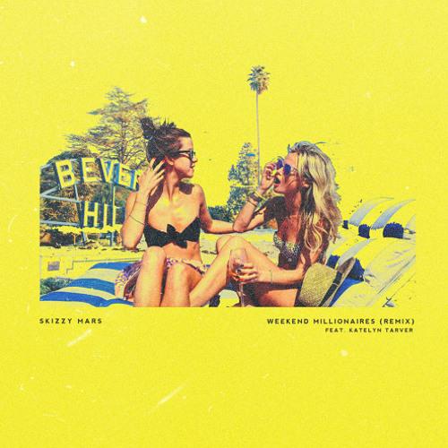 Skizzy Mars - Weekend Millionaires (Remix) Ft. Katelyn Tarver [Free Download]